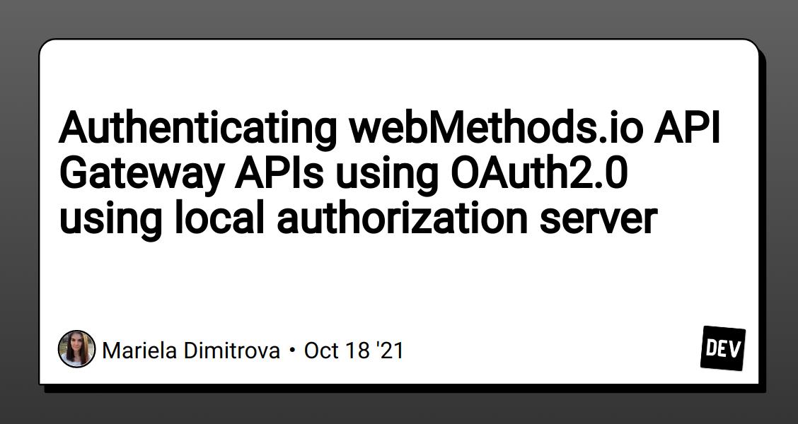 Authenticating webMethods.io API Gateway APIs using OAuth2.0 using local authorization server