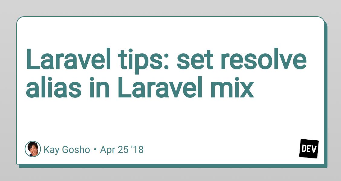 Laravel tips: set resolve alias in Laravel mix - DEV