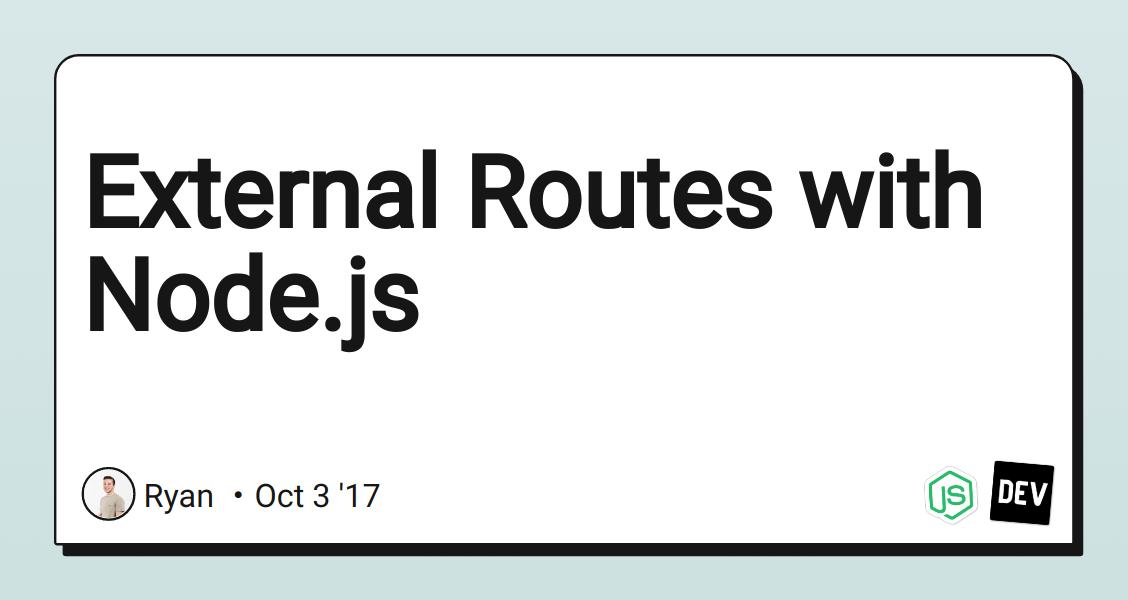 External Routes with Node js - DEV Community 👩 💻👨 💻