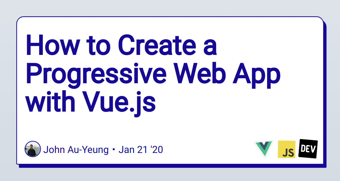 How to Create a Progressive Web App with Vue.js