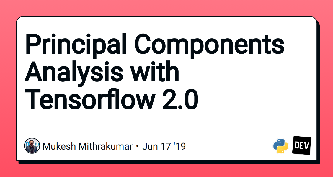 Principal Components Analysis with Tensorflow 2 0 - DEV Community