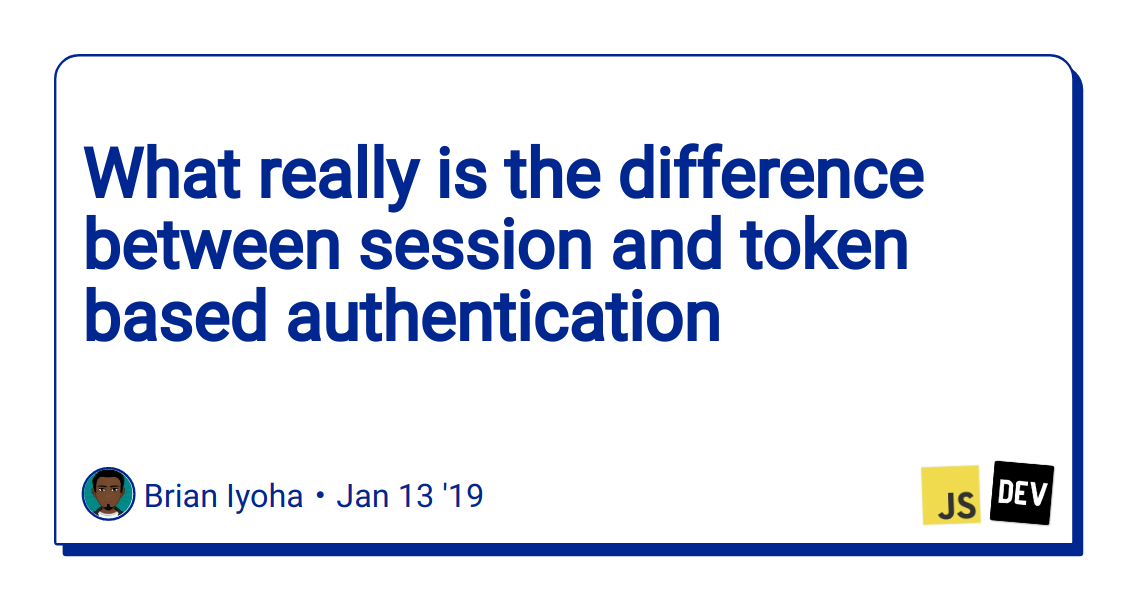 What really is the difference between session and token based
