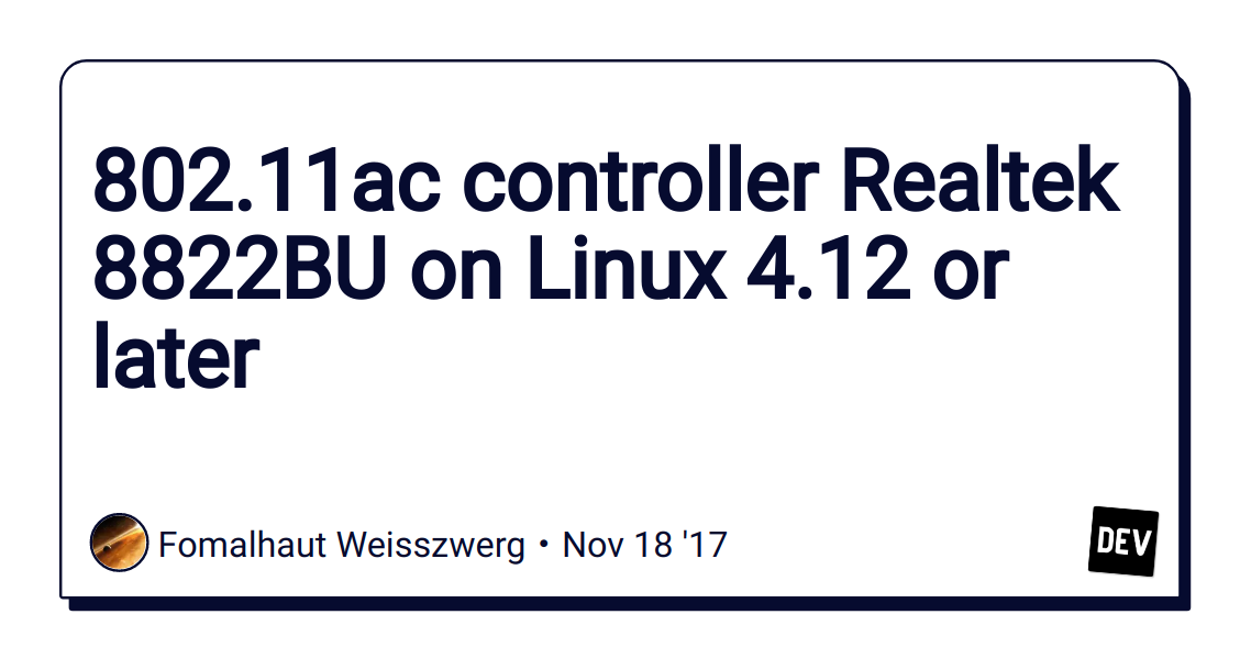 802 11ac controller Realtek 8822BU on Linux 4 12 or later