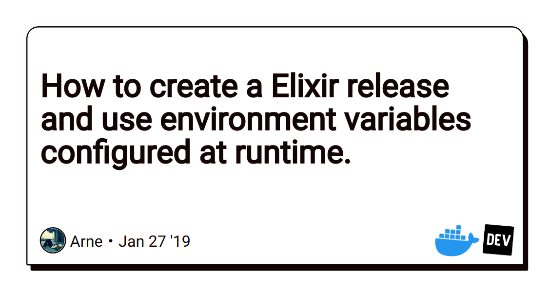 How to create a Elixir release and use environment variables