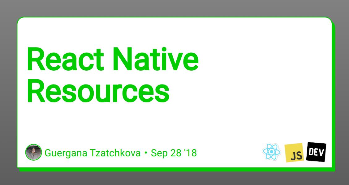 React Native Resources - DEV Community 👩 💻👨 💻