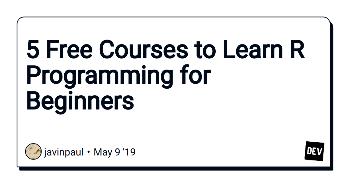 5 Free Courses to Learn R Programming for Beginners - DEV