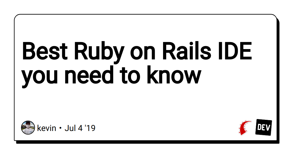 Best Ruby on Rails IDE you need to know - DEV Community 👩 💻👨 💻