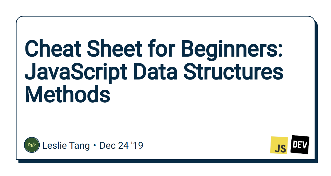 Cheat Sheet for Beginners: JavaScript Data Structures Methods