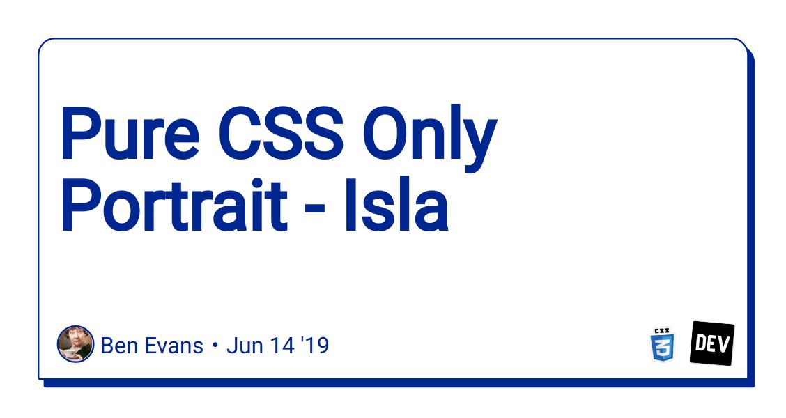 Pure CSS Only Portrait - Isla - DEV Community 👩 💻👨 💻