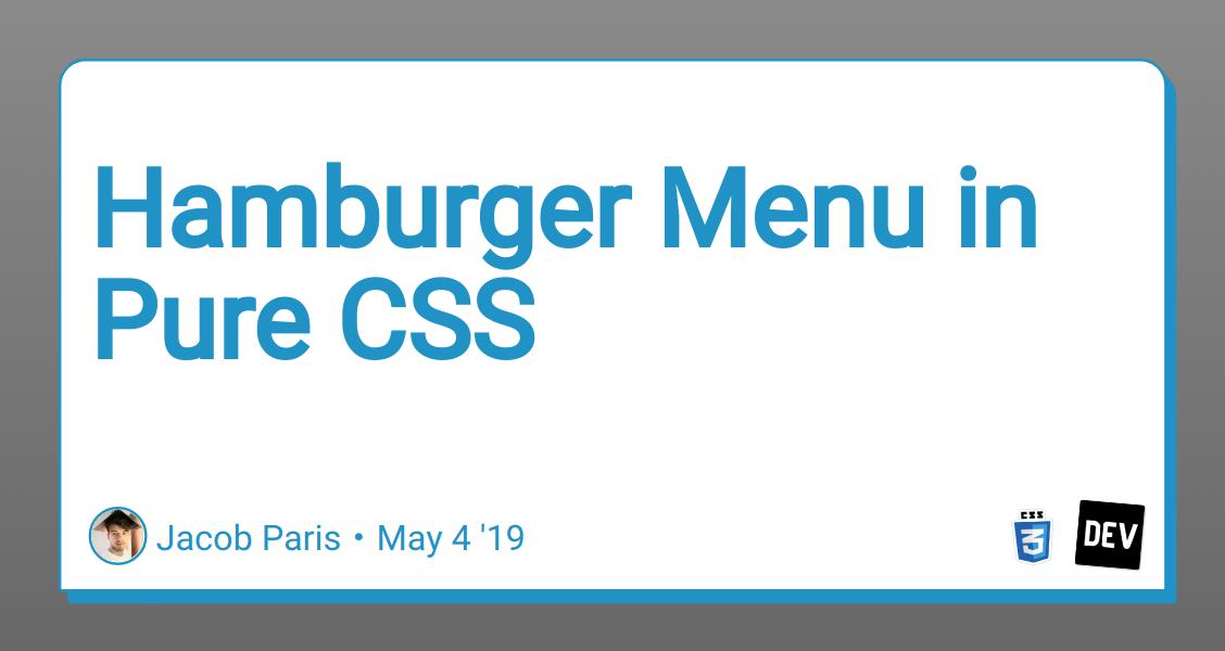 Hamburger Menu in Pure CSS - DEV Community 👩 💻👨 💻