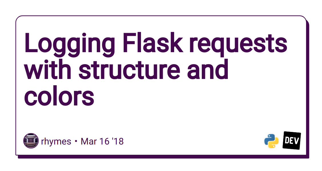Logging Flask requests with structure and colors - DEV