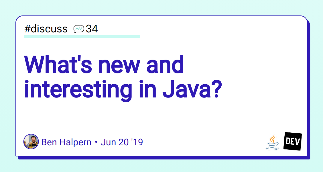 What's new and interesting in Java? - DEV Community 👩 💻👨 💻