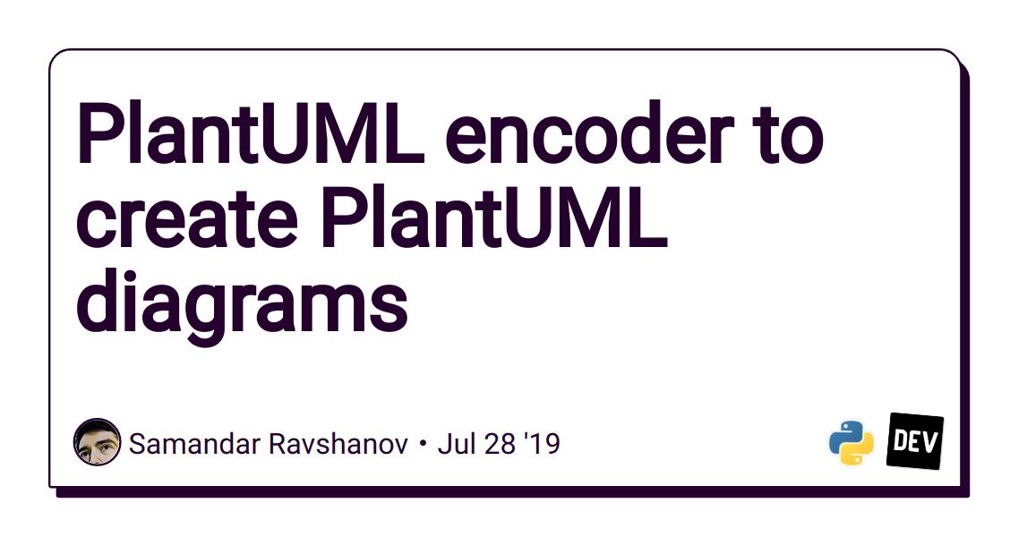 PlantUML encoder to create PlantUML diagrams - DEV ...