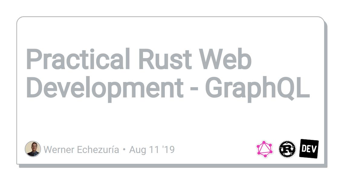 Practical Rust Web Development - GraphQL - DEV Community
