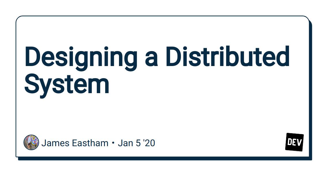 Designing A Distributed System Dev