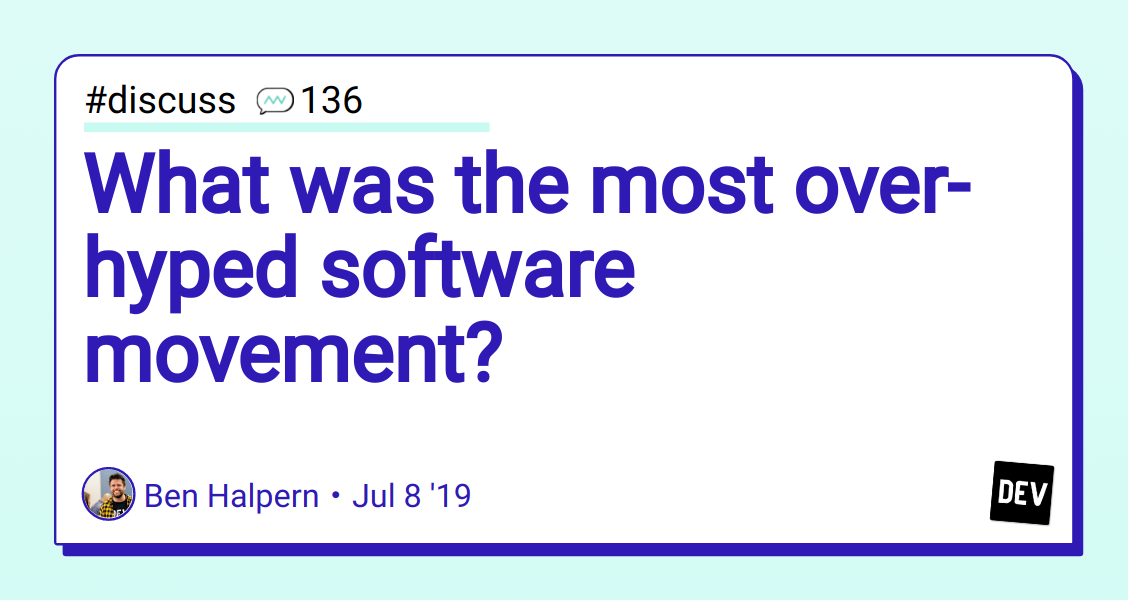 What was the most over-hyped software movement? - DEV