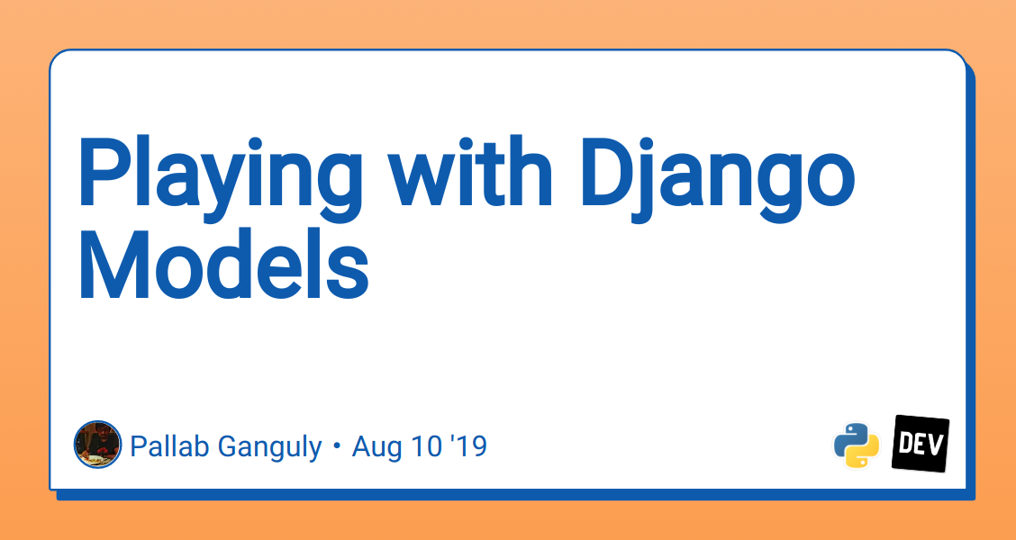 Playing with Django Models - DEV Community 👩 💻👨 💻
