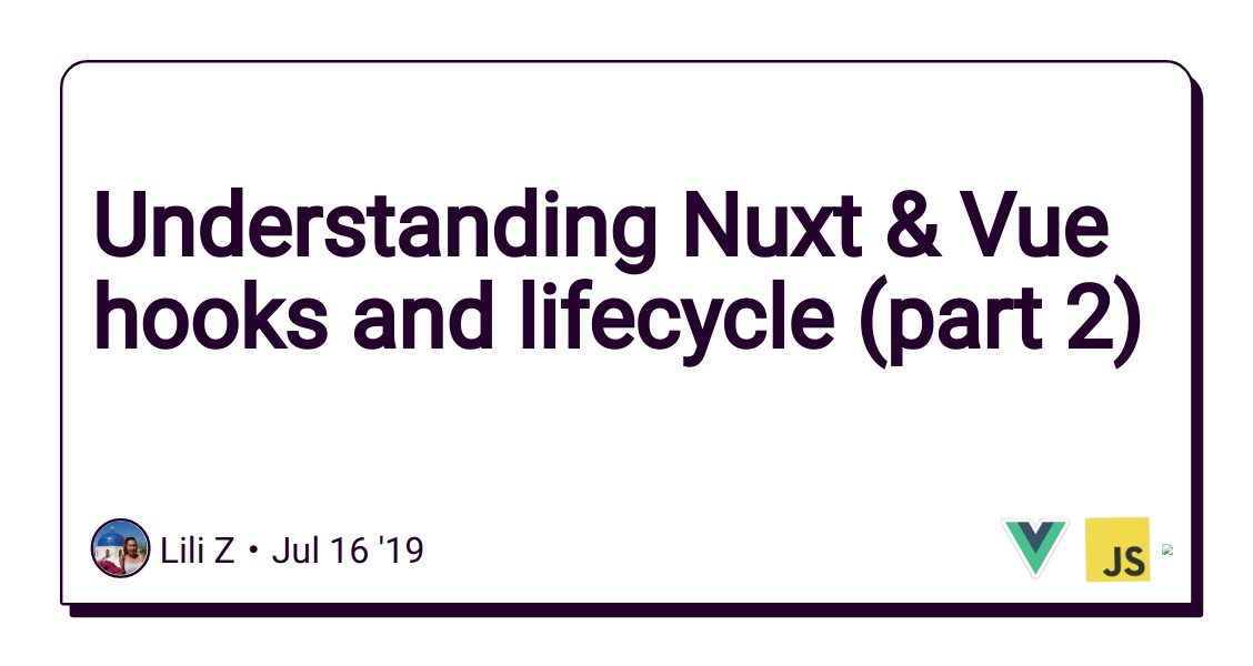 Understanding Nuxt & Vue hooks and lifecycle (part 2) - DEV