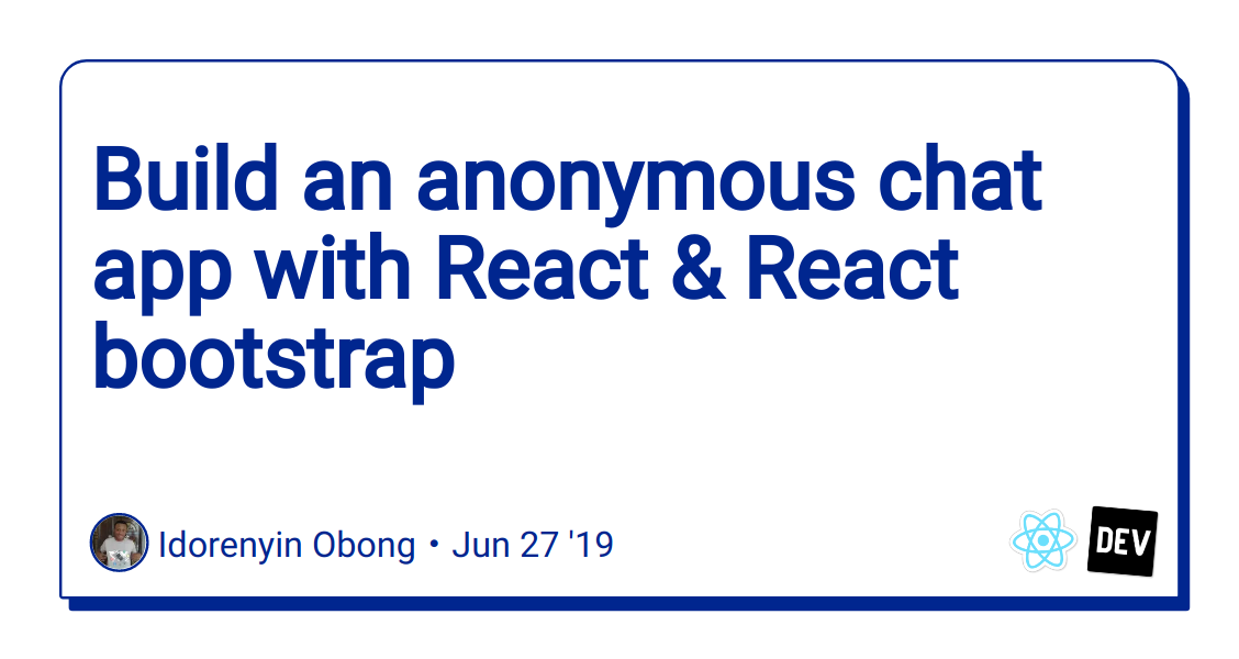 Build an anonymous chat app with React & React bootstrap