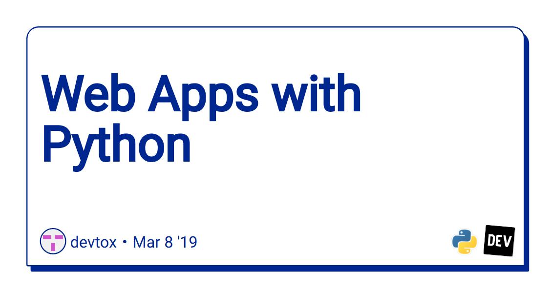 Web Apps with Python - DEV Community