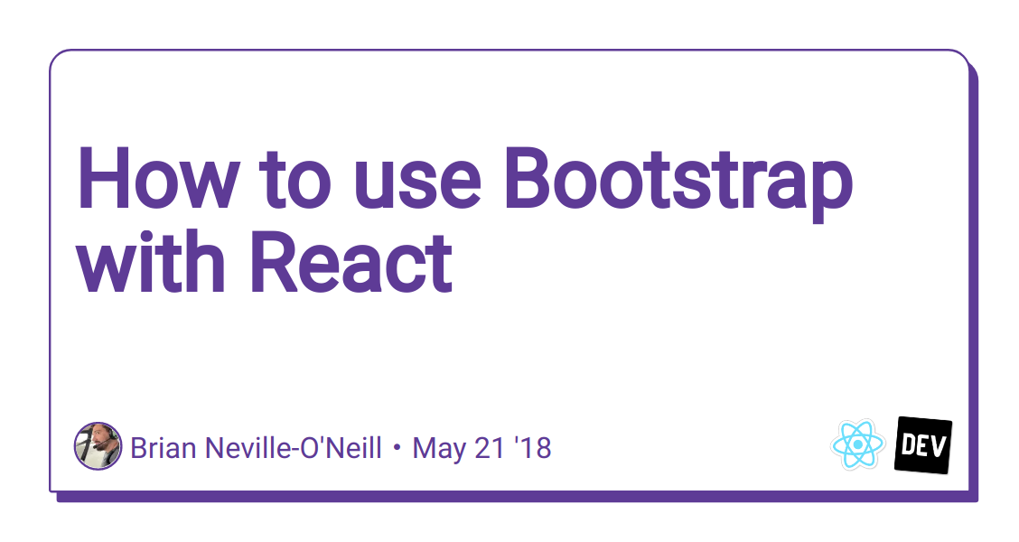 How to use Bootstrap with React - DEV Community 👩 💻👨 💻