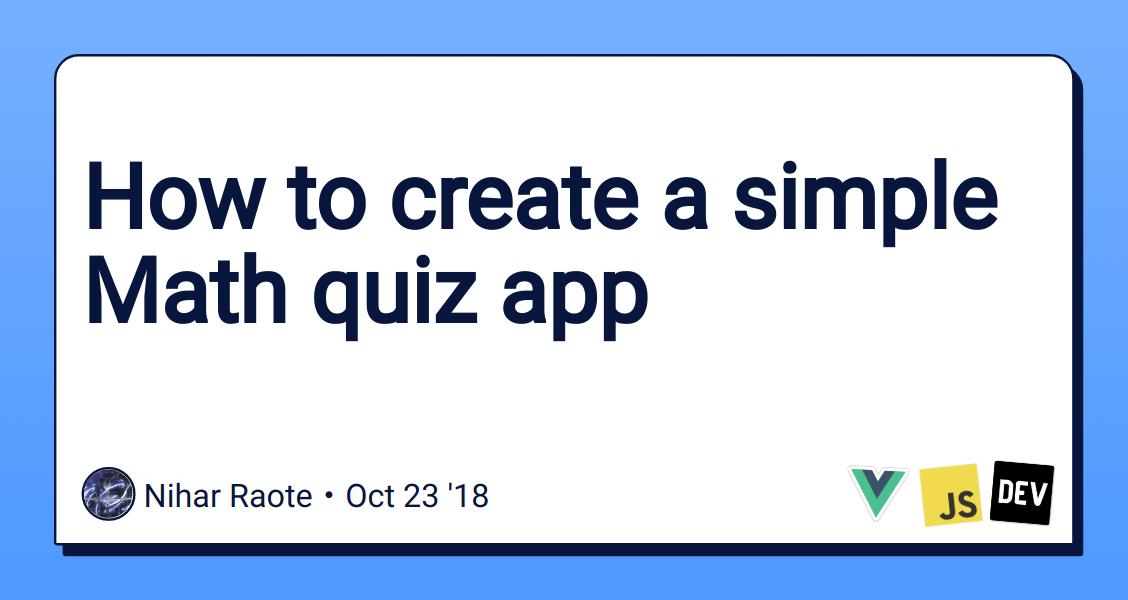 How to create a simple Math quiz app - DEV