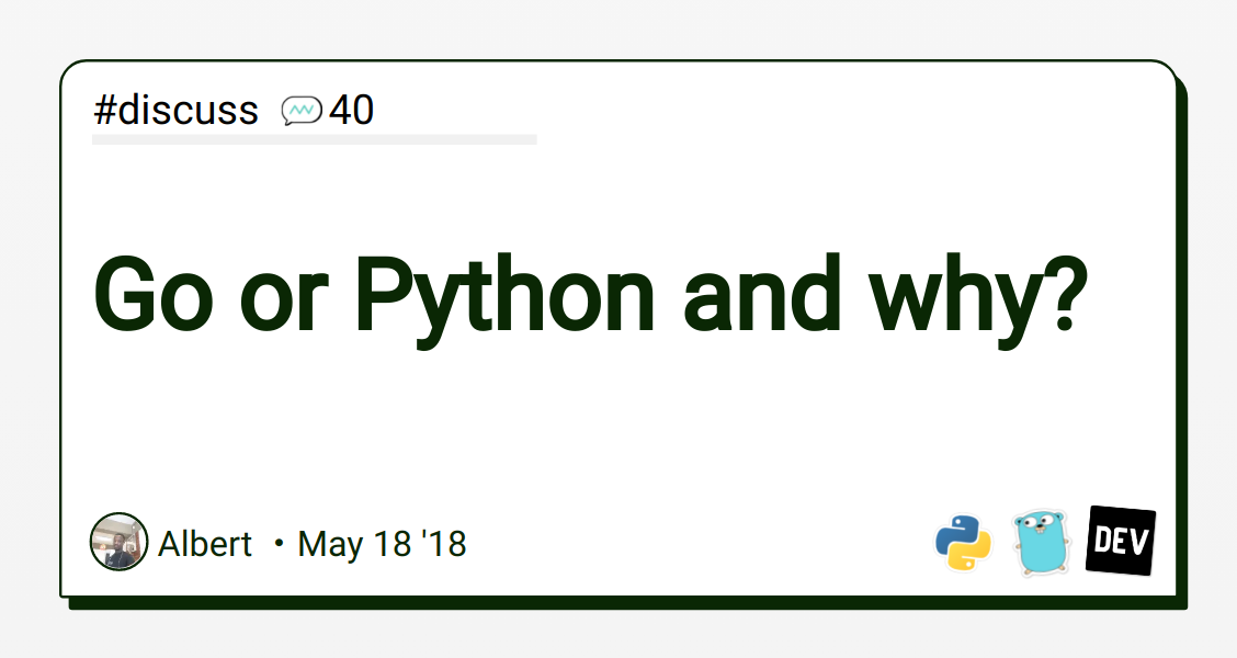 Go or Python and why? - DEV Community 👩 💻👨 💻
