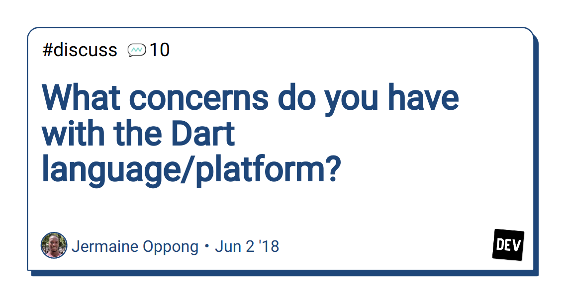 What concerns do you have with the Dart language/platform