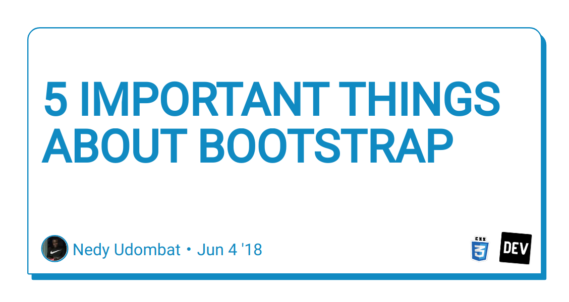 5 IMPORTANT THINGS ABOUT BOOTSTRAP - DEV Community 👩 💻👨 💻