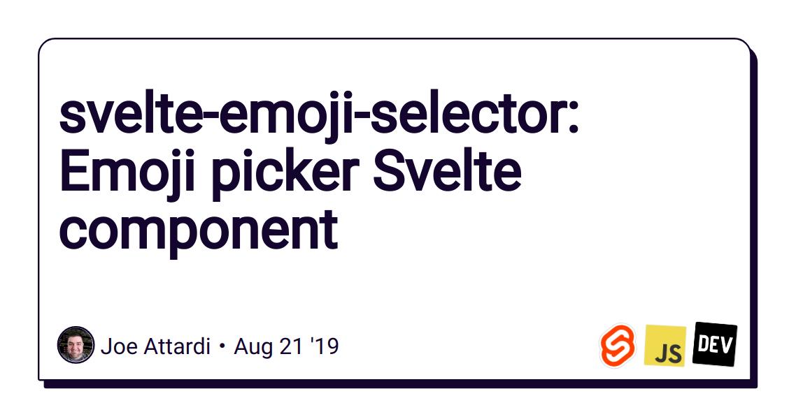 svelte-emoji-selector: Emoji picker Svelte component - DEV