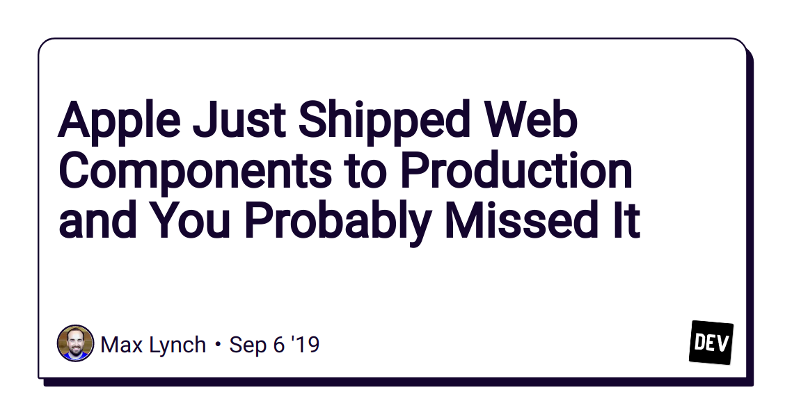 Apple Just Shipped Web Components to Production and You Probably Missed It