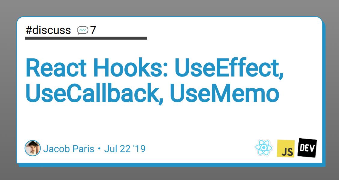 React Hooks: UseEffect, UseCallback, UseMemo - DEV Community