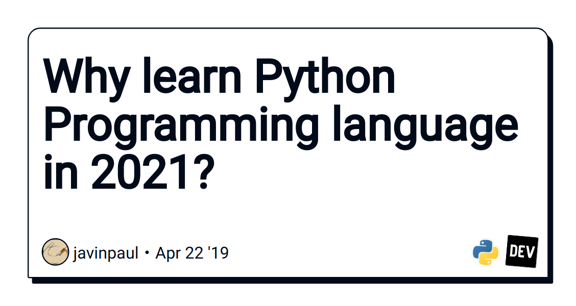 Why Every Programmer Should Learn Python in 2019 - DEV
