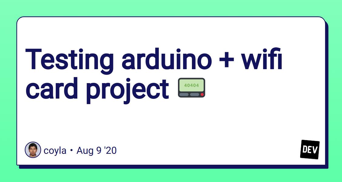 Testing arduino + wifi card project ? - DEV Community