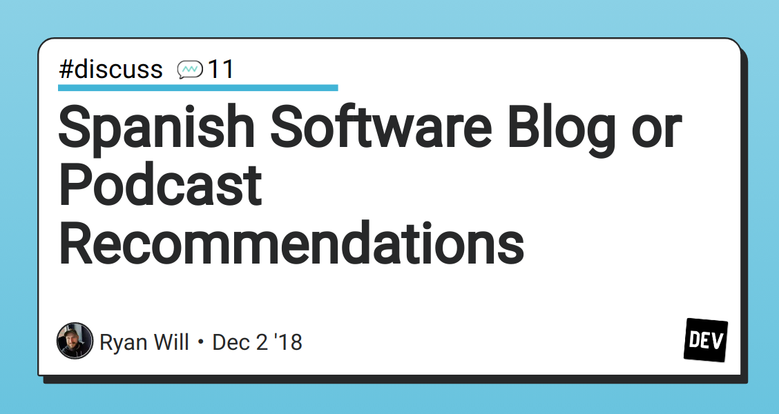 Spanish Software Blog or Podcast Recommendations - DEV