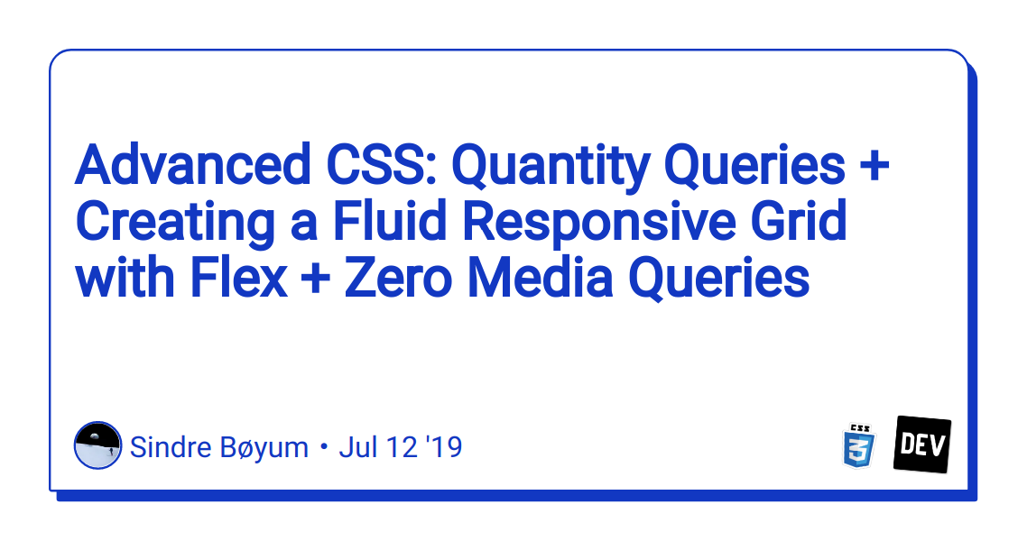 Advanced CSS: Quantity Queries + Creating a Fluid Responsive