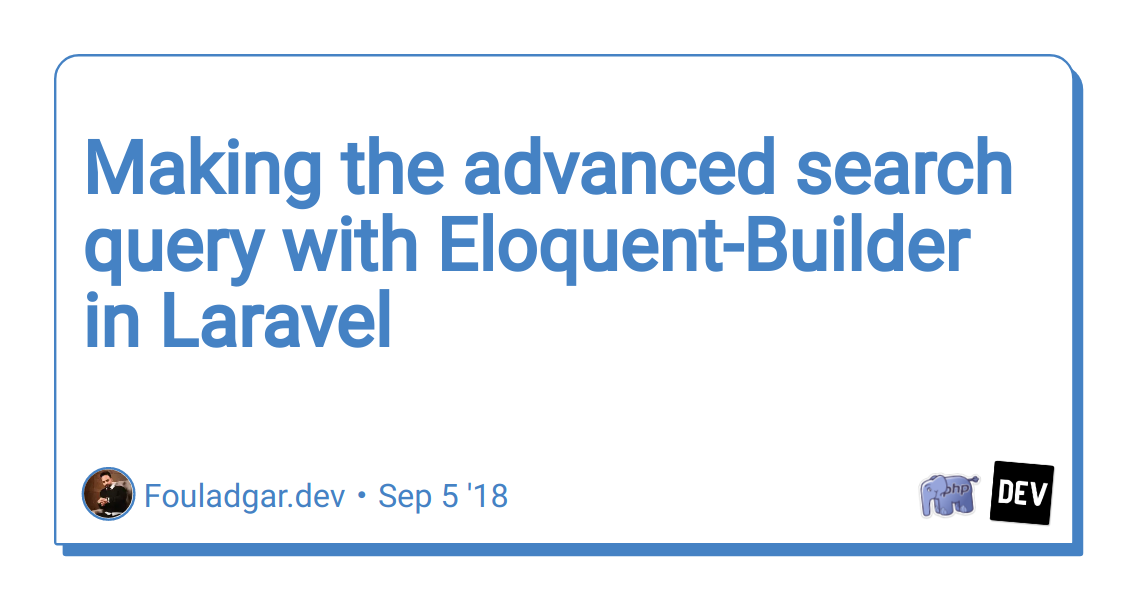 Making the advanced search query with Eloquent-Builder in