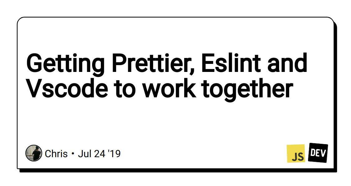 Getting Prettier, Eslint and Vscode to work together - DEV