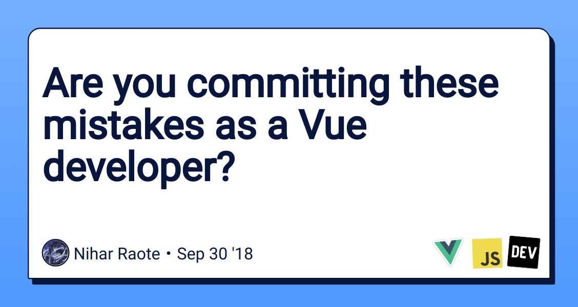 Are you committing these mistakes as a Vue developer? - DEV