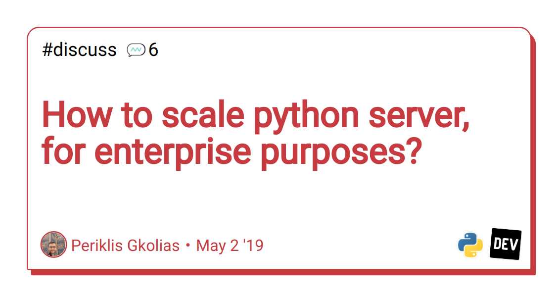 How to scale python server, for enterprise purposes? - DEV