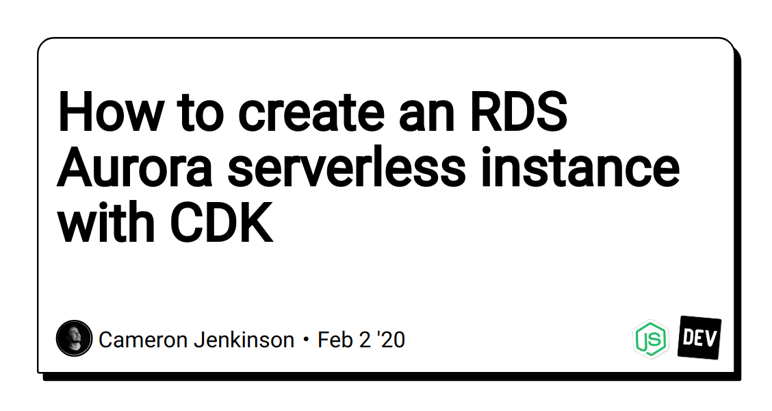 How to create an RDS Aurora serverless instance with CDK