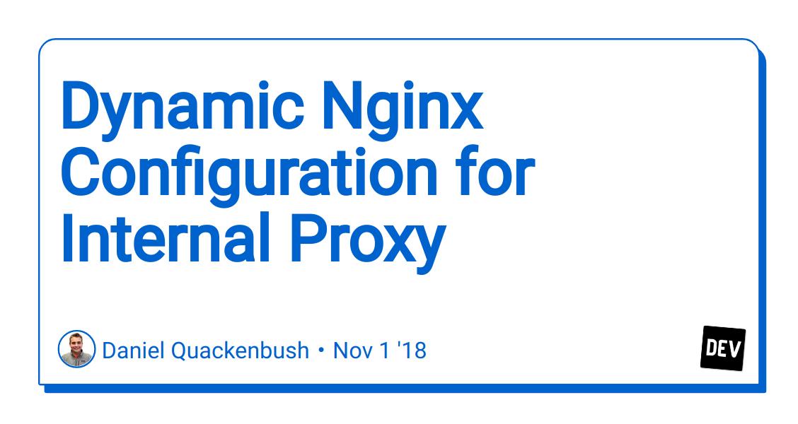 Dynamic Nginx Configuration for Internal Proxy - DEV