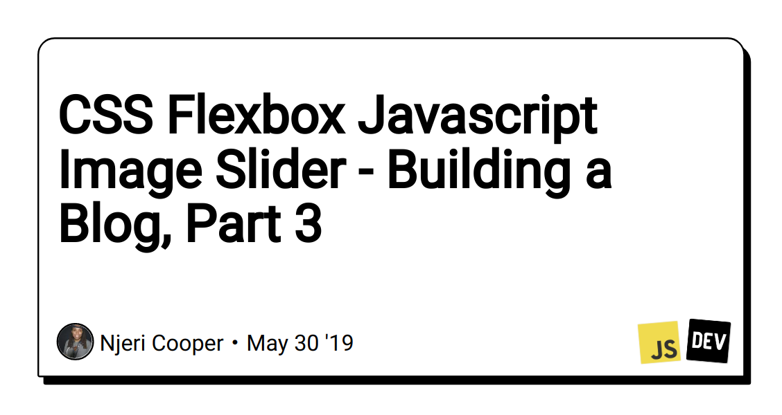 CSS Flexbox Javascript Image Slider - Building a Blog, Part