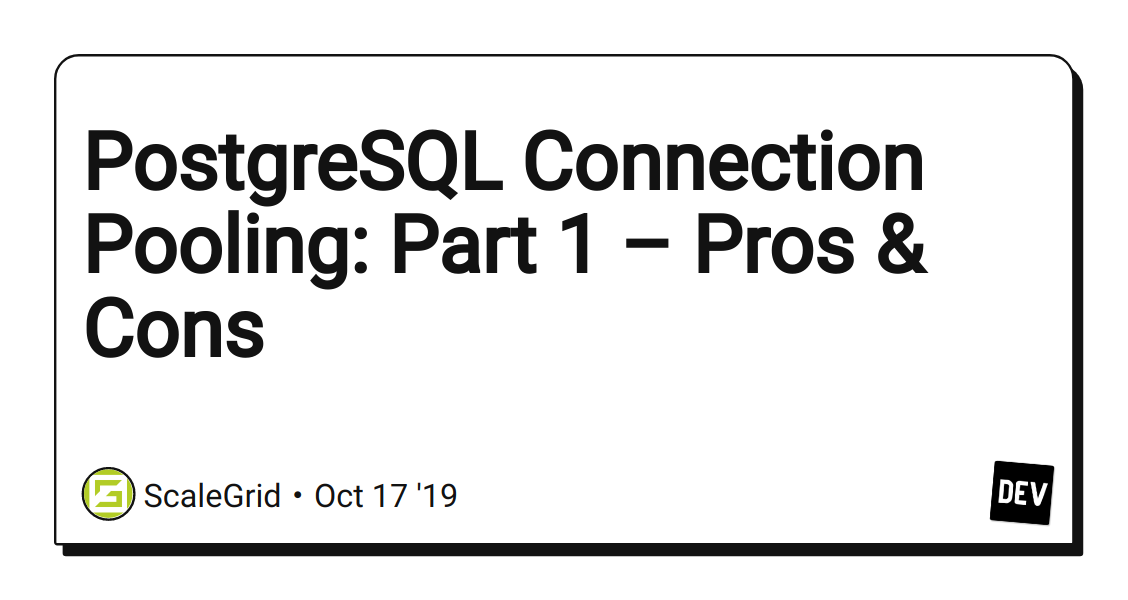 PostgreSQL Connection Pooling: Part 1 – Pros & Cons