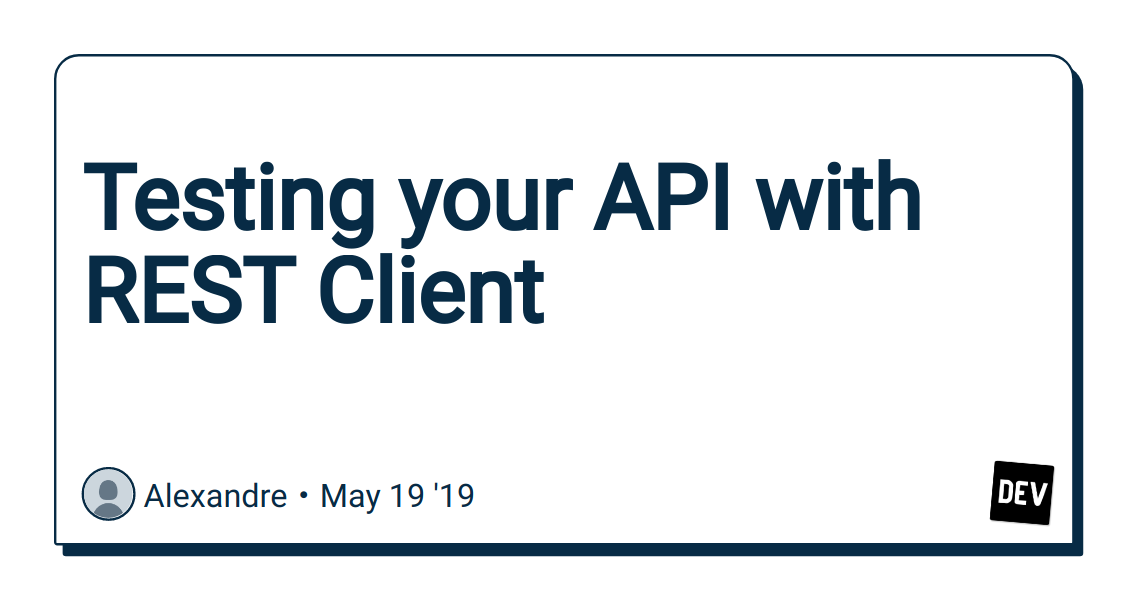 Testing your API with REST Client