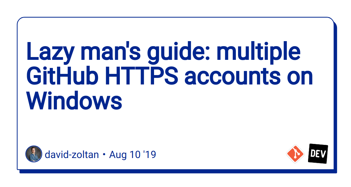 Lazy man's guide: multiple GitHub HTTPS accounts on Windows