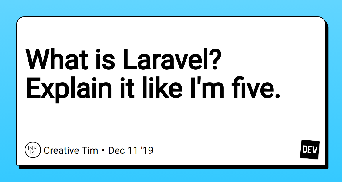 What is Laravel? Explain it like I'm five.