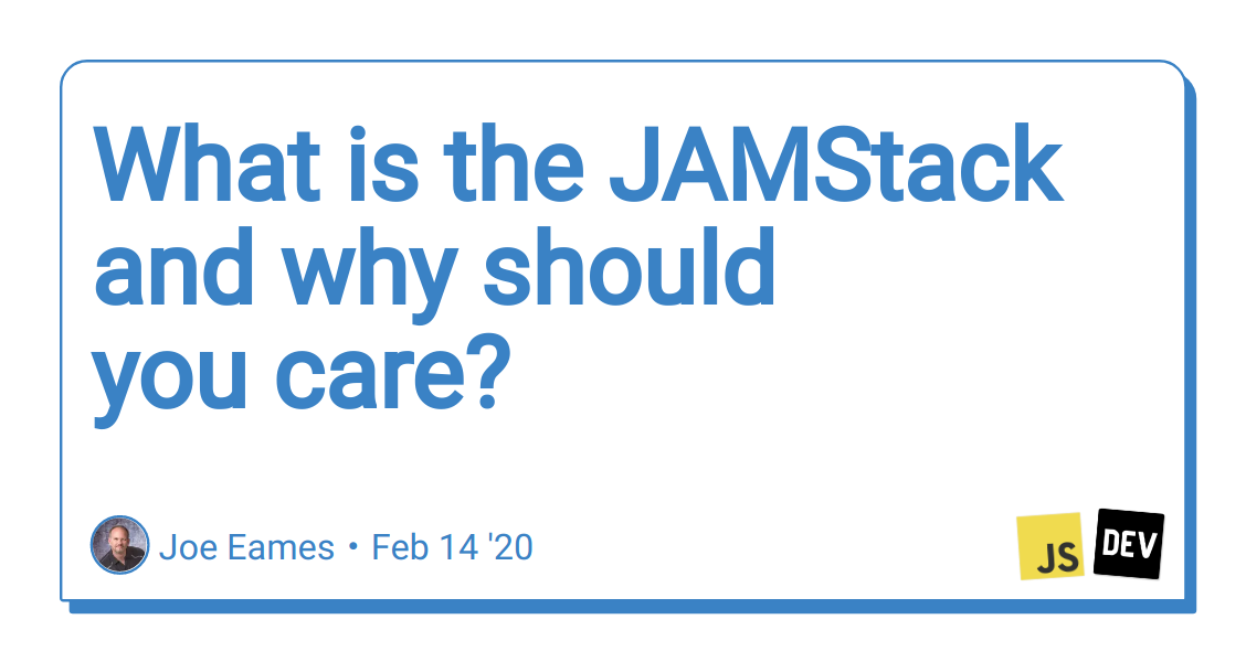 What is the JAMStack and why should you care?