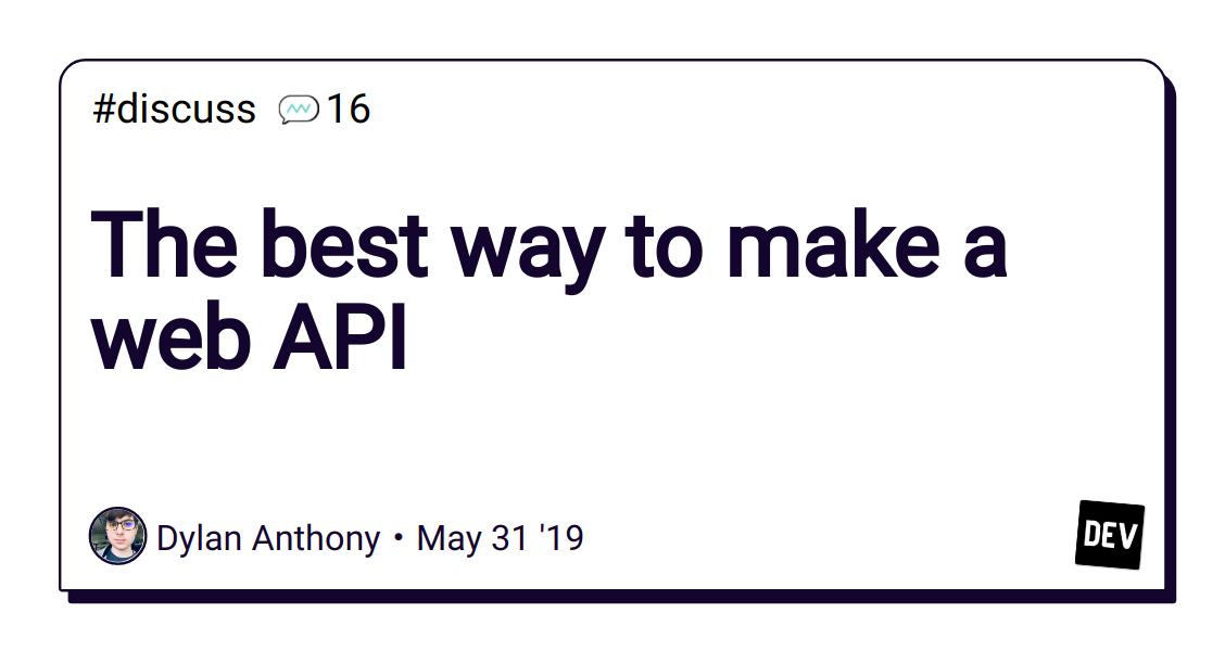 The best way to make a web API - DEV Community 👩 💻👨 💻
