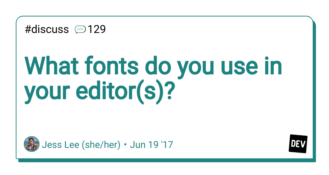 Discussion of What fonts do you use in your editor(s)? — DEV